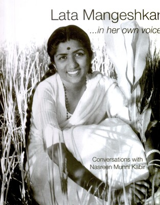 Lata Mangeshkar In Her Own Voice : Conversations with Nasreen Munni Kabir